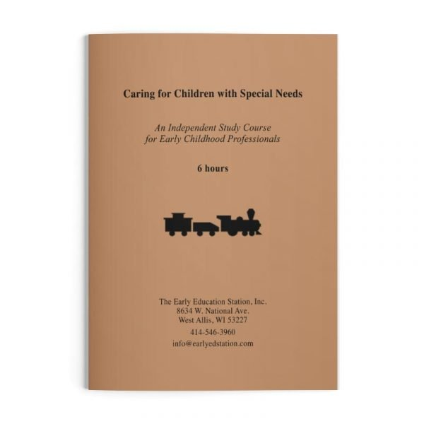 Caring for Children with Special Needs Wisconsin Early Childhood Education Training