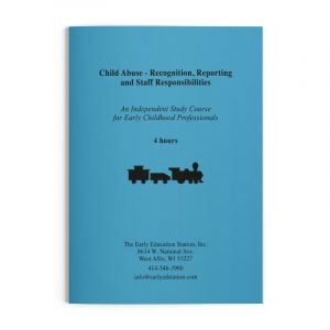 Child Abuse - Recognition, Reporting and Staff Responsibilities Wisconsin Early Childhood Education Training