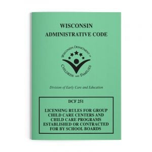 DCF 251 LICENSING RULES FOR GROUPCHILD CARE CENTERS ANDCHILD CARE PROGRAMSESTABLISHED OR CONTRACTEDFOR BY SCHOOL BOARDS