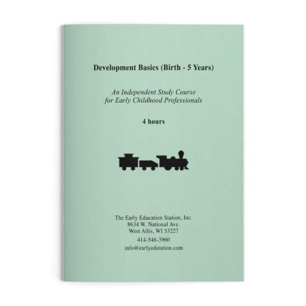 Development Basics Birth - 5 Years Wisconsin Early Childhood Education Training