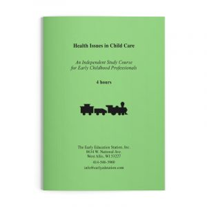 Health Issues in Child Care Wisconsin Early Childhood Education Training