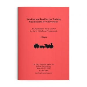 Nutrition and Food Service Training - Nutrition Info for All Providers Wisconsin Early Childhood Education Training