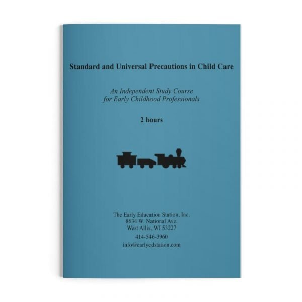 Standard and Universal Precautions in Child Care Wisconsin Early Childhood Education Training