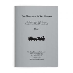 Time Management for Busy Managers Wisconsin Early Childhood Education Training