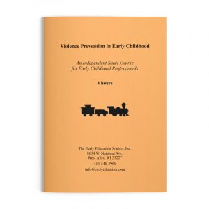 Violence Prevention in Early Childhood Wisconsin Early Childhood Education Training